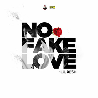 lil_kesh_no_fake_love_Lyrics