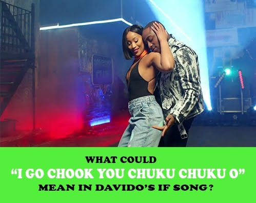 Davido_If_I GO CHOOK YOU CHUKU CHUKU