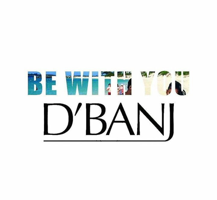 D'banj-Be-With-You