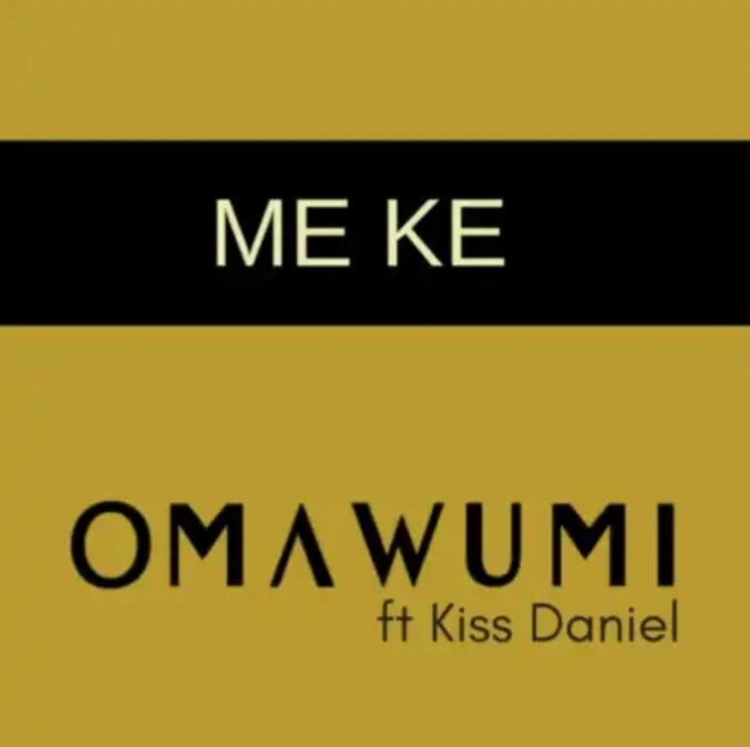 Lyrics-Omawumi-ft.-Kiss-Daniel-Me_Ke