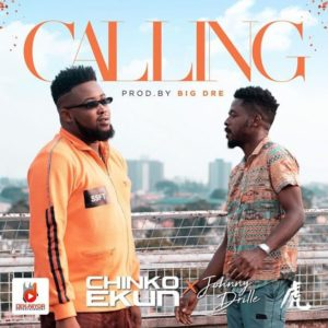 Chinko-Ekun-ft.Johny-Drille-Calling