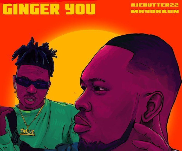 Ajebutter22 Ft. Mayorkun – Ginger You