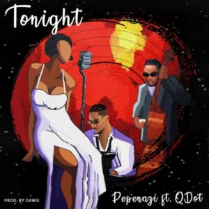Pepenazi-ft-Qdot-Tonight